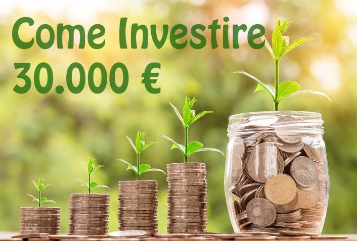 Come Investire 30.000 euro: i consigli e le migliori opportunità